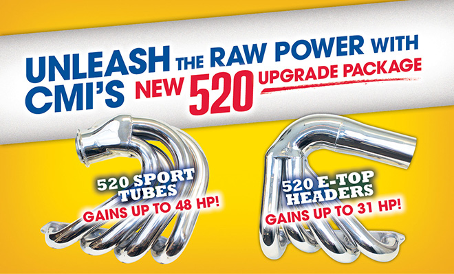 UNLEASH THE RAW POWER WITH CMI'S NEW 520 UPGRADE PACKAGE