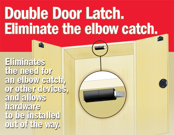 The CompX Timberline Double Door Latch Eliminates the need for an elbow catch, or other devices, and allows hardware to be installed out of the way.